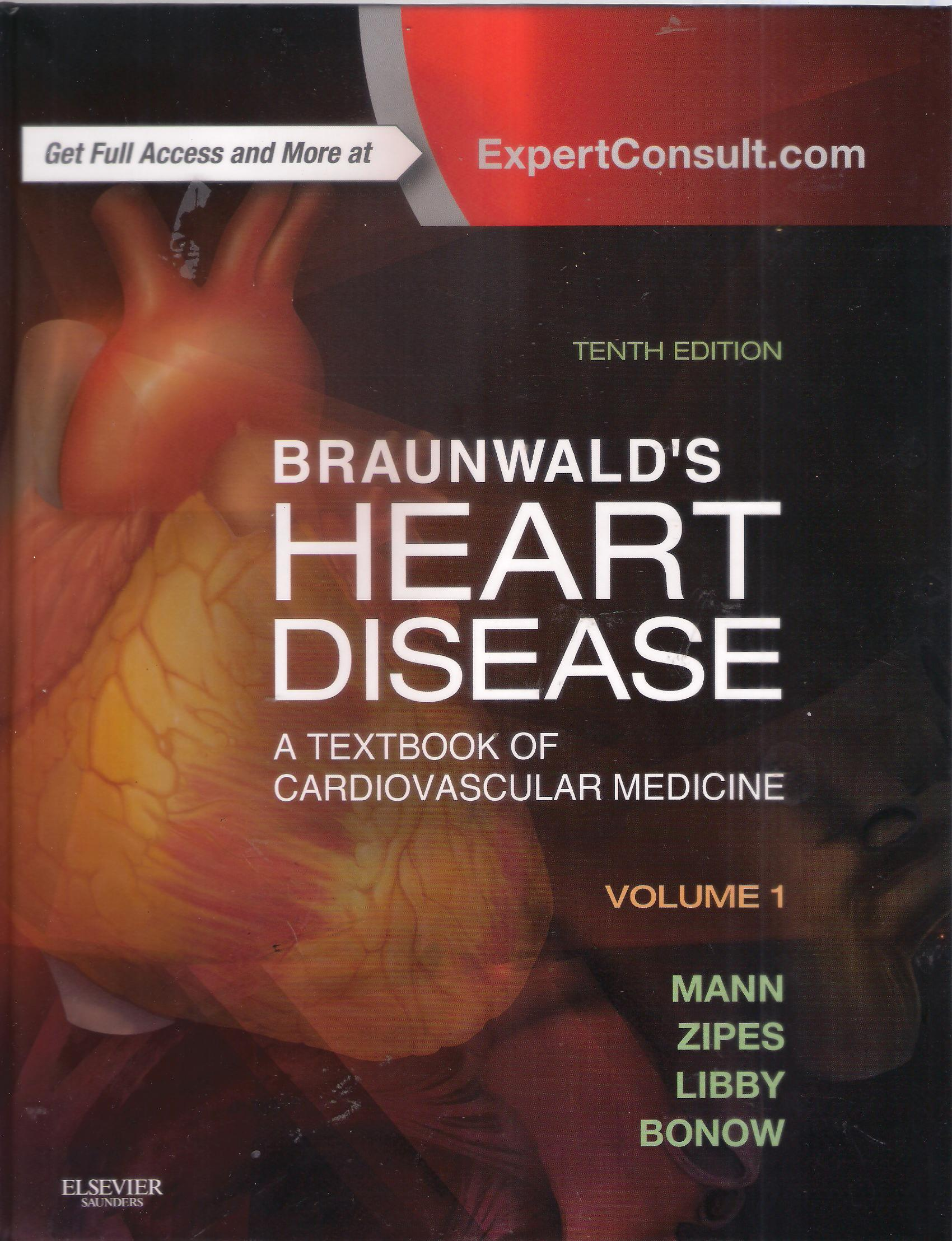 Braunwald's Heart Disease: a textbook of cardiovascular medicine volume 1